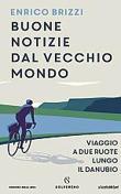 Enrico Brizzi: «In sella alla mia bici, da Vienna seguendo il Danubio alla scoperta di terre e persone»